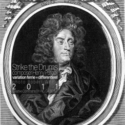 Strike the Drums <br /> een variatie <br /> Henry Purcell