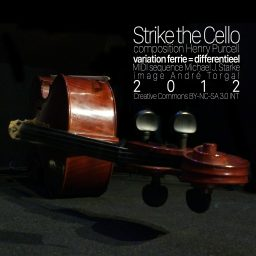 Strike the Cello <br /> een variatie <br /> Henry Purcell