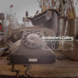 Someone's Calling <br /> soundscape zoekt kunstenaar