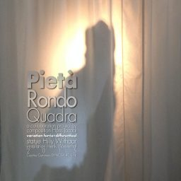 Pietà Rondo Quadra - semi sacrale muziek voor een kunstinstallatie - samenwerkingsproject