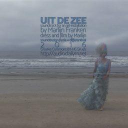 Uit de Zee <br /> soundtrack voor een kunstproject <br /> Marlijn Franken
